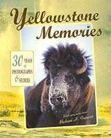 Yellowstone Memories: 30 Years of Stories and Photos